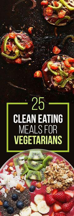 25 Clean Eating Meals For Vegetarians
