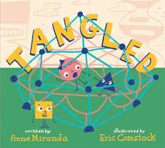 Buy Tangled: A Story About Shapes by Anne Miranda, Eric Comstock and Read this Book on Kobo's Free Apps. Discover Kobo's Vast Collection of Ebooks and Audiobooks Today - Over 4 Million Titles! Library Books, New Books, Good Books, Book Reviews For Kids, Chicka Chicka, Children's Picture Books, Kids Writing, Tangled, Childrens Books