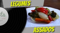 Legumes Assados - Pasta and Roll # 52
