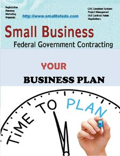 YOUR SMALL BUSINESS FEDERAL GOVERNMENT CONTRACTING BUSINESS PLAN - The purpose of this article is to provide suggestions on principal unique aspects of federal government contracting that will yield a successful plan and more importantly a successful execution of that plan in the federal contracting venue. http://www.smalltofeds.com/2015/10/your-small-business-federal-government.html