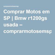 Comprar Motos em SP | Bmw r1200gs usada – comprarmotosemsp