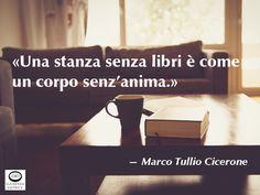 Cicerone aveva ragione? Che ne pensi? TI piace questa frase? «Una stanza senza libri è come un corpo senz'anima.» — Marco Tullio Cicerone [Marcus Tullius Cicero] (Arpino, 3 gennaio 106 a.C. – Formia, 7 dicembre 43 a.C.). Avvocato, scrittore, filosofo e uomo politico romano.  #cicerone, #libri, #anima, #corpo, #stanza, #cit, #citazioni