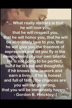 what really matters..what a great quote from Gordon B. Hinckley.