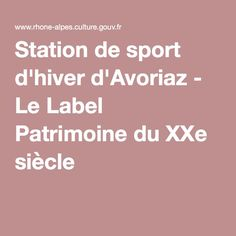 Station de sport d'hiver d'Avoriaz - Le Label Patrimoine du XXe siècle