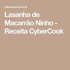 Lasanha de Macarrão Ninho - Receita CyberCook