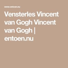 Vensterles Vincent van Gogh Vincent van Gogh | entoen.nu