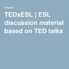 TEDxESL | ESL discussion material based on TED talks