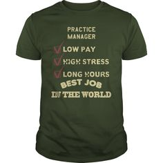 Practice Manager Low Pay High Stress Long Hours Best Job In The World T Shirt, Hoodie Practice Manager