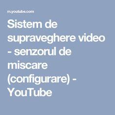 Sistem de supraveghere video - senzorul de miscare (configurare) - YouTube