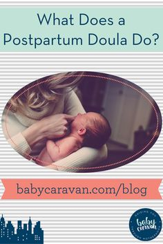 What Does a Postpartum Doula Do? A Baby Caravan Blog