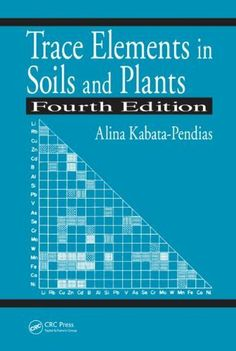 Trace elements in soils and plants / Alina Kabata-Pendias