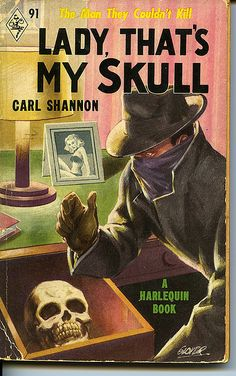 Carl Shannon, Lady, that's my Skull, Harlequin, 1951. Cover by Amos Glover.