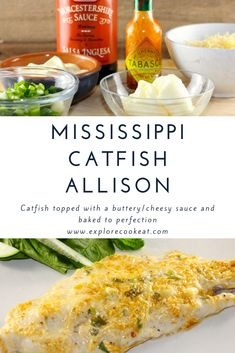 Catfish covered with a buttery/parmesan sauce, then baked to perfection. This recipe hails from the great state of Mississippi, and is absolutely delicious! Bring a taste of the Mississippi delta to your home with Catfish Allison! Fish Dishes, Seafood Dishes, Seafood Recipes, Appetizer Recipes, Seafood Meals, Baked Catfish Recipes, Baked Salmon Recipes, Easy Fish Recipes, New Recipes