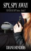 Spy, Spy Away (Never Say Spy) Diane Henders!!!