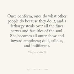 Michel de Montaigne and Virginia Woolf regarding conformity and what it does to the soul.