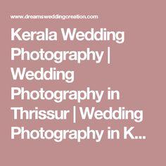 Kerala Wedding Photography | Wedding Photography in Thrissur | Wedding Photography in Kochi | Wedding Videography in Thrissur, Cochin, Kochi, Kerala, Candid Photography in Kerala, Helicam, Digital Album Designing, Wedding Cars, Betrothal, Engagement, Events |   Kerala Hindu Wedding Album Designing