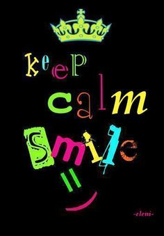 keep calm smile - created by eleni