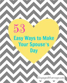 53 Easy Ways to Make Your Spouse's Day!