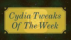 Cydia Tweaks of the Week!