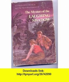 Alfred Hitchcock and the three investigators in The mystery of the laughing shadow (Alfred Hitchcock mystery series) William Arden ,   ,  , ASIN: B0006CZ61A , tutorials , pdf , ebook , torrent , downloads , rapidshare , filesonic , hotfile , megaupload , fileserve