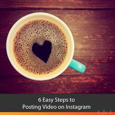 6 Easy Steps to Posting Video on Instagram