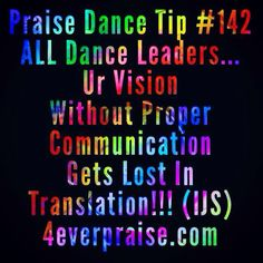 Praise Dance Tip #142 ALL Dance Leaders...(IJS) www.4everpraise.com #dancetip #dance #4everpraise #praisedancetip #praisedance
