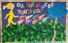 "College bulletin board. ""Oh, the places you'll go"""