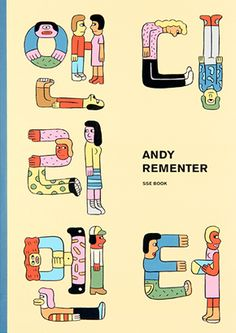 "Image of Andy Rementer ""Andy Rementer"" - Book Typography Layout, Typography Letters, Lettering, Graphic Design Illustration, Digital Illustration, Illustration Styles, Art Illustrations, Book Cover Design, Book Design"