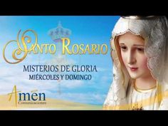 Santo Rosario en Audio - Misterios de Gloria - Miércoles y Domingo - YouTube Catholic Schools Week, Catholic Prayers, Mothers Day Cards, Dear God, Gods Love, Youtube, Religion, Faith, Closets