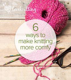 FREE tutorial: 6 ways to make knitting more comfortable on the LoveKnitting blog