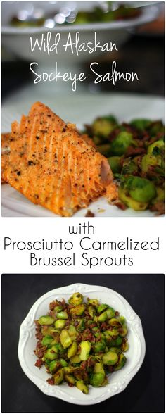 Wild Alaskan Sockeye Salmon with Caramelized Prosciutto Brussel Sprouts