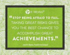 "#‎MotivationMonday ""Stop being afraid to fail. Taking great risks gives you the best chance to accomplish great achievements!"" - Jennifer Bayona, Presidential Diamond"