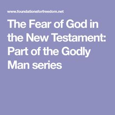 The Fear of God in the New Testament: Part of the Godly Man series