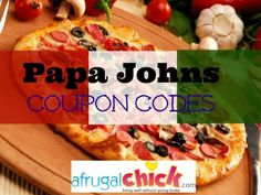 Papa Johns Coupon Codes- Save On Pizza