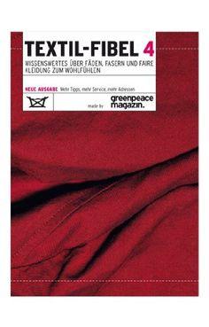 Textil-Fibel 4 von Greenpeace Magazin, http://www.amazon.de/dp/3981168968/ref=cm_sw_r_pi_dp_Qgfurb0A2EEBA
