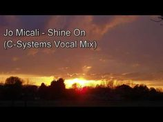 Jo Micali - Shine On (C-Systems Vocal Mix)
