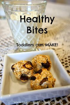 Healthy bites recipe that toddlers can make themselves. Laughing Kids Learn - trade sultanas for raisins, and cranberries for choc chips