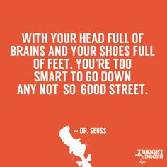 Dr. Seuss says it perfectly, once again!
