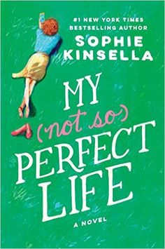 My Not So Perfect Life: A Novel: Sophie Kinsella: 9780812998269: Amazon.com…
