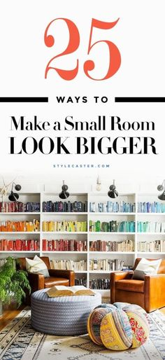 How to Make a Small Room Look Bigger: 25 tips & tricks that work | StyleCaster