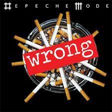 Depeche Mode –Wrong.