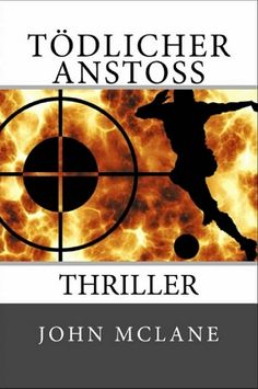 Mein erstes Buch 'Tödlicher Anstoss' http://www.amazon.de/T%C3%B6dlicher-Anstoss-Thriller-John-McLane-ebook/dp/B00SJF64WQ/ref=pd_sim_sbs_kinc_6?ie=UTF8&refRID=0CRPBWV98A8AWJTRBKPB