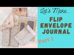 Flip Envelope Journal Tutorial Part 1 - YouTube Give It To Me, Let It Be, Dried And Pressed Flowers, Junk Mail, Envelope, The Creator, Journal, Flipping, Book Art