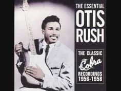 """Otis Rush """"I Can't Quit You, Baby"""" (but I might have to put you down for awhile...)"""