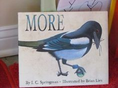 """""""More"""" by I. C. Springman and Brian Lies"""
