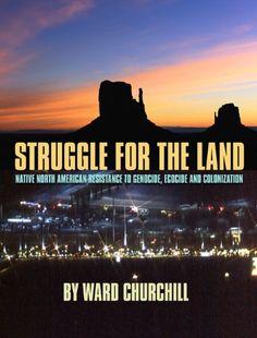 Struggle for the Land: Native North American Resistance to Genocide, Ecocide, and Colonization: Ward Churchill, Winona LaDuke: 9780872864146: Books - Amazon.ca