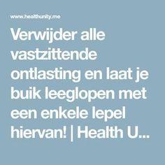 Verwijder alle vastzittende ontlasting en laat je buik leeglopen met een enkele lepel hiervan! | Health Unity Healthy Drinks, Healthy Tips, Health Remedies, Home Remedies, Body Hacks, Good To Know, Detox, Smoothies, Healthy Living
