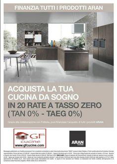 Incredibile iniziativa di ARAN Cucine: puoi acquistare una cucina dei tuoi sogni in 20 Rate a Tasso Zero. Consulta il sito www.gfcucine.com