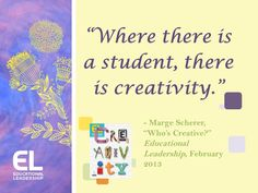 Schools cannot afford to leave creativity on the back burner. Read more from Educational Leadership EIC, Marge Scherer.