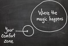 go outside your comfort zone